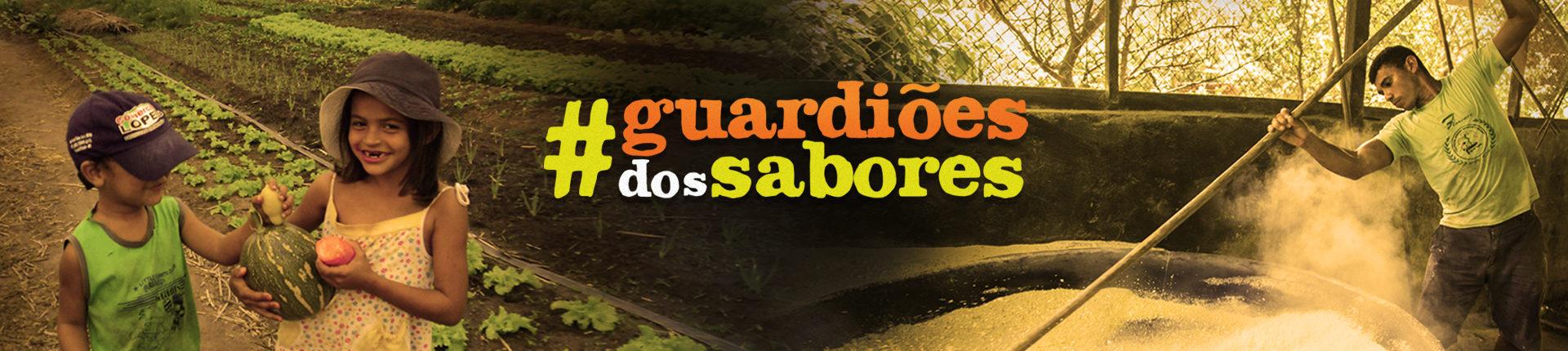 Participe da campanha #GuardiõesDosSabores