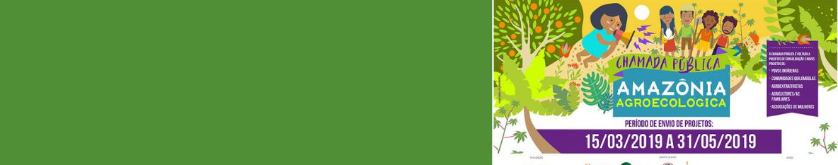 Chamada Pública por Amazônia Agroecológica